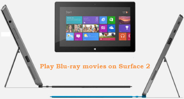FAQs: How to watch Blu-ray movies (Folder and ISO files) on Surface 2?