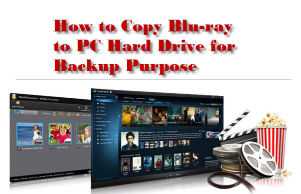 How to Copy Blu-ray to PC Hard Drive for Backup Purpose