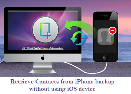 Is it possible to retrieve contacts from iPhone backup without iOS device