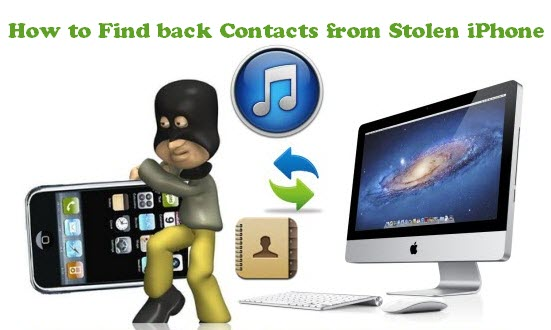 Quickly Find back Contacts when iPhone was stolen with iFonebox