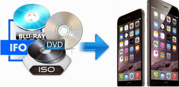 Encode Blu-ray and DVD ISO/IFO to iPhone 6 Plus on Mac