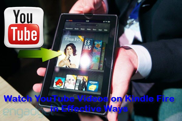 Simple Tricks to Play YouTube in Kindle Fire with Original quality