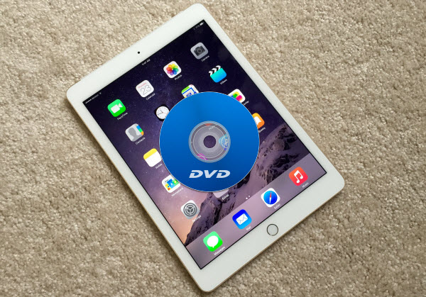 Put DVD to iPad Air 2
