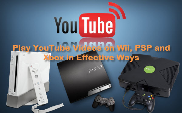 play-youtube-on-wii-psp-xbox