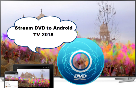Playing DVD movies on Android TV 2015 With HD Screen