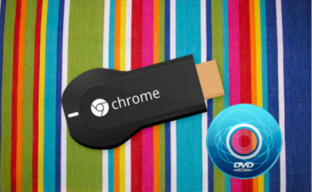 Cast DVD Movies to Google Chromecast 2 HDMI Dongle