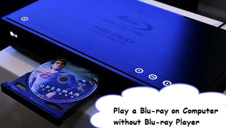 Watch Blu-ray on PC for TV Enjoying without Blu-ray Player