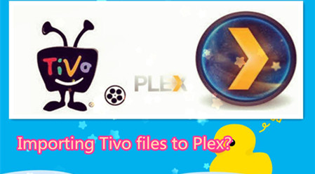 Importing Tivo files to Plex - Plex Tivo Shows Workaround