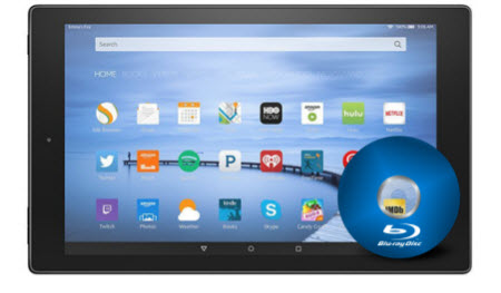 Enjoy Blu-ray Movies on 2015 New Amazon Fire HD 8, Fire HD 10