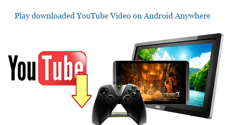 Watch Youtube Videos on Android Tablets/Samrtphones when Offline