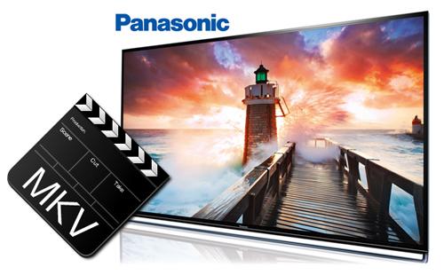 Viewing MKV Medias on Panasonic Viera LED, 4K, Full HDTV