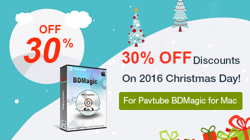 Christmas Day Promotion – 30% OFF Blu-ray Ripper for Mac OS Sierra