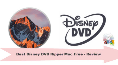 Top 3 Free Disney DVD Ripper for Mac OS Sierra